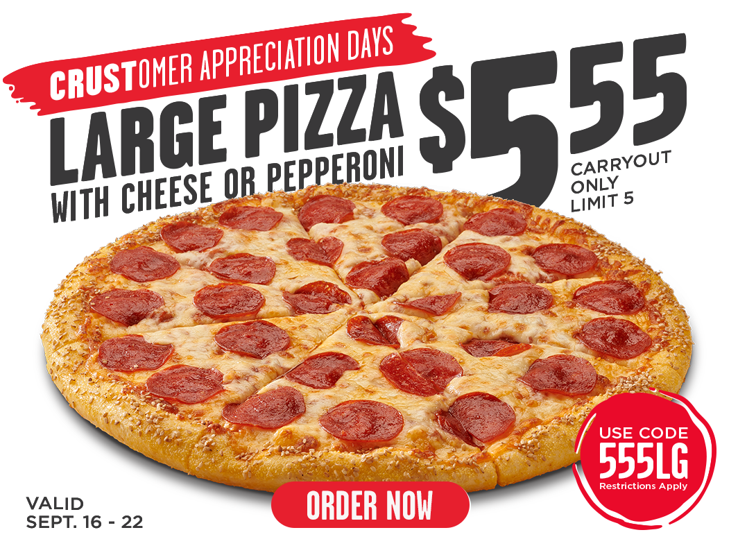 $5.55 Large Cheese and Pepperoni Pizza. Carryout only.